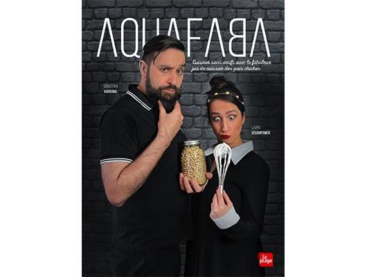 AquaFaba de Sébastien Kardinal et Laura Veganpower