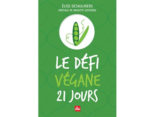 Le défi vegan 21 jours d'Elise Desaulniers