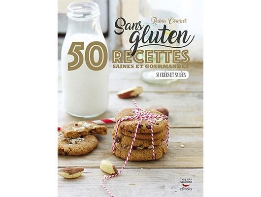 Sans gluten : 50 recettes saines et gourmandes de Rabia Combet